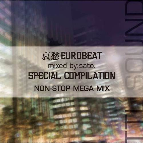 TTL SOUND 哀愁EUROBEAT SPECIAL COMPILATION NON-STOP MEGA MIX(予約)