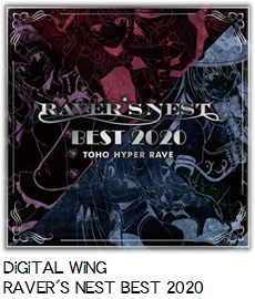 DiGiTAL WiNG RAVER'S NEST BEST 2020.