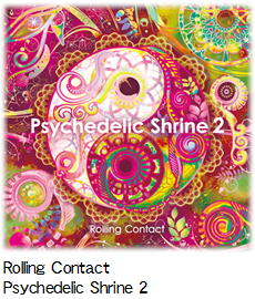 Rolling Contact Psychedelic Shrine 2.