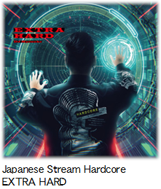 Japanese Stream Hardcore EXTRA HARD.