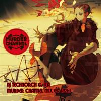 MURDER CHANNEL MURDER CHANNEL MIX CD Vol.1 / DJ TECHNORCH & V.A
