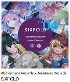 Alstroemeria Records x Amateras Records SIXFOLD
