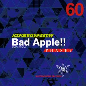 Alstroemeria Records Bad Apple!! feat.nomico 10th Anniversary PHASE2