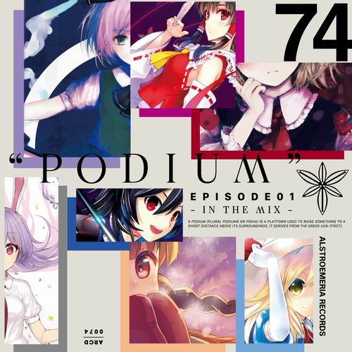 """Alstroemeria Records """"PODIUM""""  EPISODE01 - IN THE MIX -"""