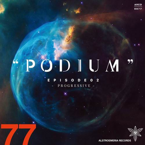 """Alstroemeria Records """"PODIUM""""  EPISODE02 -PROGRESSIVE-"""